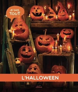 Je Sais Tout L Halloween Jeunesse Editions Les Malins