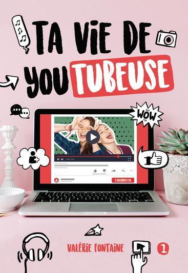 Ta Vie De Youtubeuse Tome 1 Jeunesse Editions Les Malins